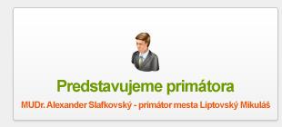 MUDr. Alexander Slafkovský - primátor mesta Liptovský Mikuláš