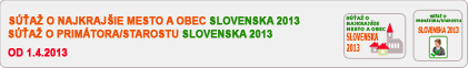 """Súťaže """"Najkrajšie mesto a obec Slovenska 2013"""" a """"Primátor/Starosta Slovenska 2013"""""""