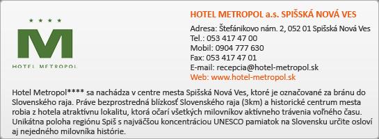 HOTEL METROPOL a.s. SPIŠSKÁ NOVÁ VES